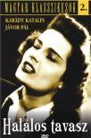 Kalmár László - HALÁLOS TAVASZ DVD MAGYAR KLASSZIKUSOK 2. KARÁDY, JÁVOR, SZÖRÉNYI, PETHES, KÉRY