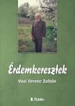 Vasi Ferenc Zoltán - Érdemkeresztek [eKönyv: epub,  mobi]