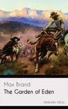 MAX BRAND - The Garden of Eden [eKönyv: epub,  mobi]
