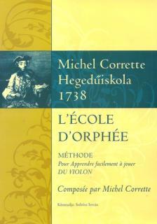 CORRETTE, MICHEL - HEGEDŰISKOLA 1738 L`ÉCOLE D`ORPHÉE POUR VIOLON KÖZREADJ: SOLTÉSZ ISTVÁN