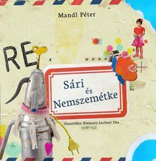 Mandl Péter - Sári és Nemszemétke + munkafüzet