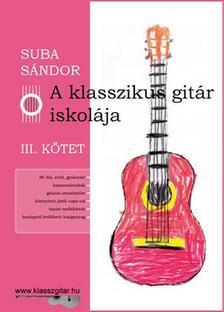 SUBA SÁNDOR - A klasszikus gitár iskolája - III. kötet