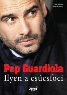 Dino Resiner, Daniel Martinez - Pep Guardiola - Ilyen a csúcsfoci #