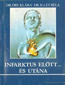 Dr. Illés Béla, Dr. Ory Klára - Infarktus előtt ... és utána [antikvár]